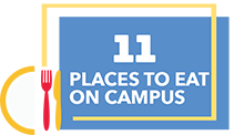 Eleven places to eat on campus.